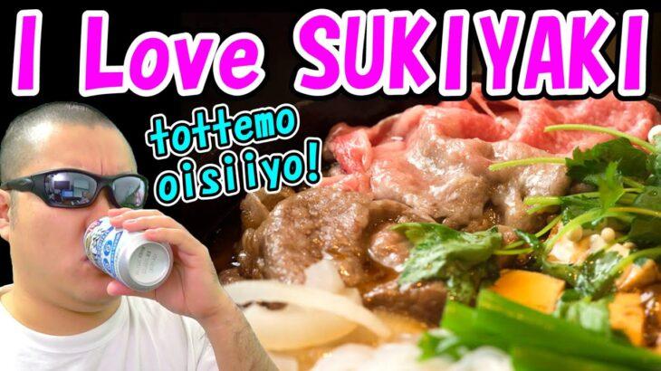 I Love SUKIYAKI so much!